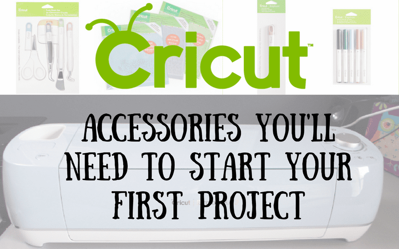 Cricut Accessories you'll need to start your first project