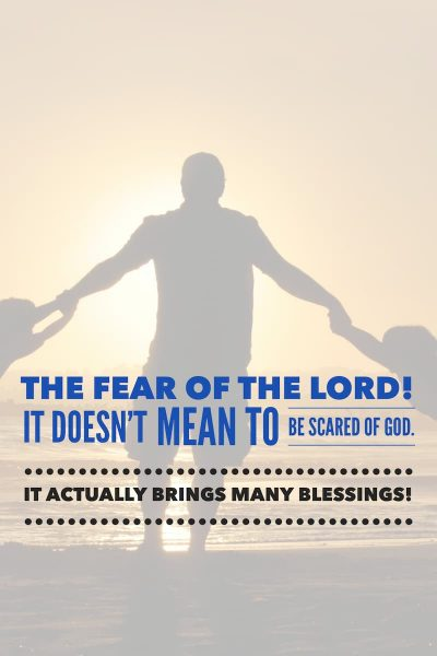 The Fear of the Lord Doesnt mean to be afraid of God